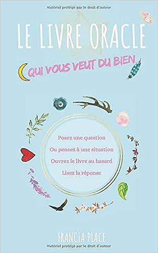Le Livre Oracle Qui Vous Veut Du Bien French Edition