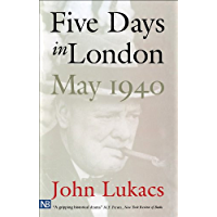 Five Days in London, May 1940 (English Edition)
