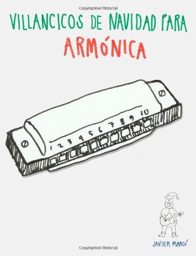 Descargar Libro Villancicos De Navidad Para Armónica: Canciones En Partitura & Tablatura De Armónica Javier Marcó