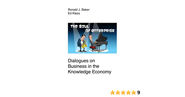 The Soul of Enterprise: Dialogues on Business in the ...