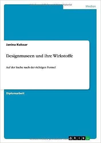 Designmuseen Und Ihre Wirkstoffe (German Edition) by Kulcsar, Janina (2013)