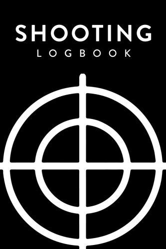 Shooting Logbook: Target, Handloading Logbook, Range Shooting Book, Including Target Diagrams