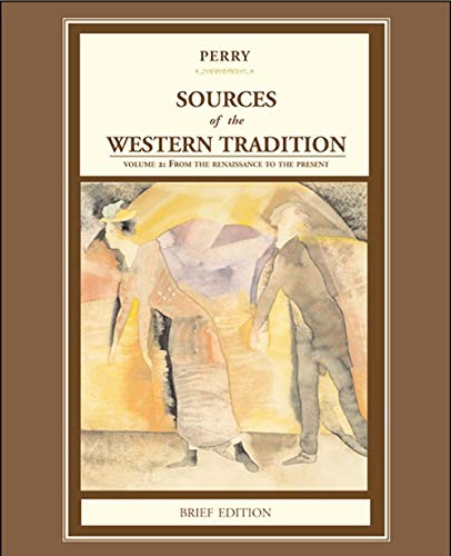 Sources of the Western Tradition: Volume 2: From the Rennaissance to the Present, Brief Edition (Marvin Perry Sources Of The Western Tradition)