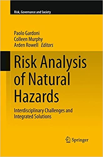 Risk Analysis of Natural Hazards: Interdisciplinary Challenges and Integrated Solutions (Risk, Governance and Society)