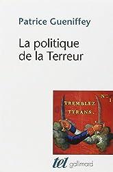 La Politique de la Terreur: Essai sur la violence révolutionnaire, 1789-1794