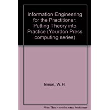 Information Engineering for the Practitioner: Putting Theory into Practice