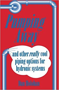 Pumping Away and other really cool piping options for hydronic systems by Dan Holohan (1994-04-04)