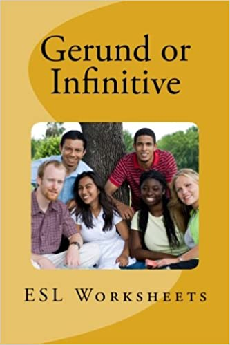 Gerund or Infinitive. ESL Worksheets: Alla Y Parks: 9781479102174 ...