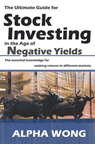 41pvhdtYbyL - The Ultimate Guide for Stock Investing in the Age of Negative Yields: The essential knowledge for seeking returns in different markets