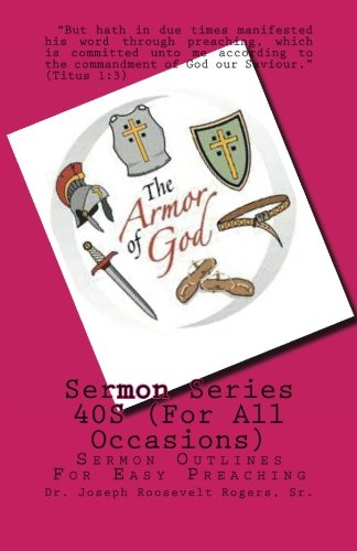 Sermon Series 40S (For All Occasions): Sermon Outlines For Easy Preaching (Volume 40) pdf