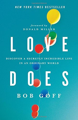 Love Does by Bob Goff (11-May-2012) Paperback