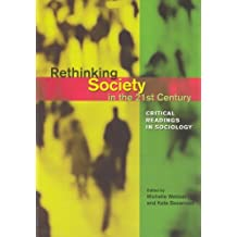 Rethinking Society in the 21st Century: Critical Readings in Sociology