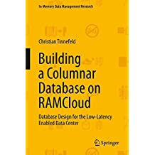 Building a Columnar Database on RAMCloud: Database Design for the Low-Latency Enabled Data Center