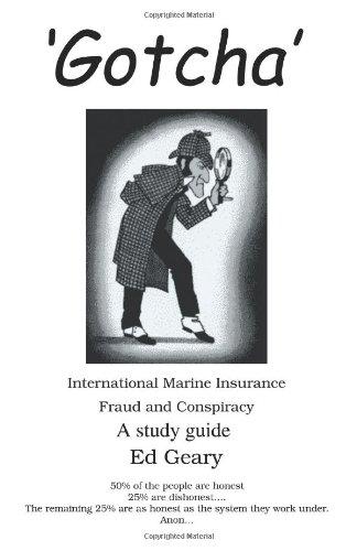 'Gotcha': International Marine Insurance Fraud and Conspiracy