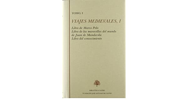 Libro de Marco Polo ; Libro de las maravillas del mundo de Juan de ...