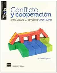 Conflicto y cooperación entre España y Marruecos 1956-2008 Tesis: Amazon.es: Iglesias Onofrio, Marcela: Libros