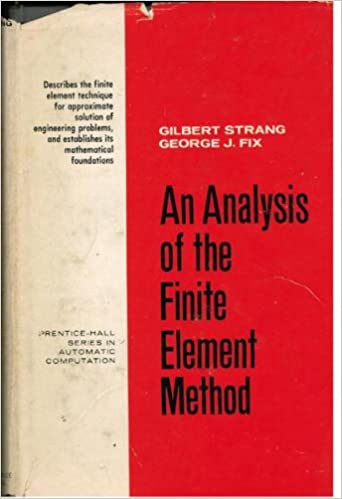 An analysis of the finite element method prentice hall series in an analysis of the finite element method prentice hall series in automatic computation gilbert strang george j fix george forsythe 9780130329462 fandeluxe Gallery