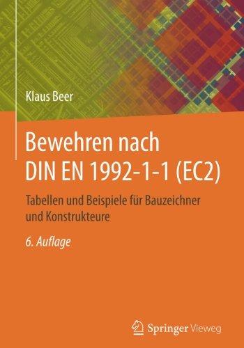 Bewehren nach DIN EN 1992-1-1 (EC2): Tabellen und Beispiele für Bauzeichner und Konstrukteure Taschenbuch – 10. November 2017 Klaus Beer Springer Vieweg 3658190434 Bau- und Umwelttechnik