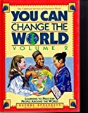 img - for You Can Change the World: Learning to Pray for People Around the World (Volume II) book / textbook / text book