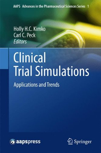 Clinical Trial Simulations: Applications and Trends (AAPS Advances in the Pharmaceutical Sciences Series)