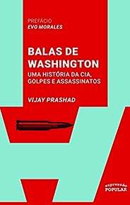 Balas de Washington: Uma história da CIA, golpes e assassinatos (Coleção Sul Global)