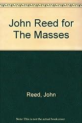 "John Reed for ""The Masses"""