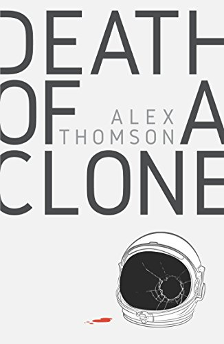 Death of a Clone by [Thomson, Alex]