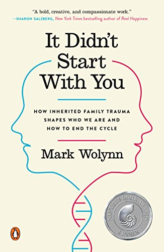 - It Didn't Start with You: How Inherited Family Trauma Shapes Who We Are and How to End the Cycle