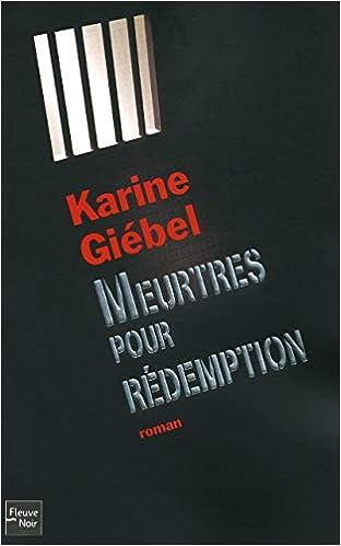 Amazon Fr Meurtres Pour Redemption Karine Giebel Livres