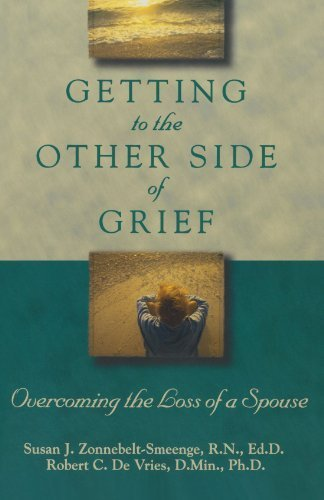 Getting to the Other Side of Grief: Overcoming the Loss of a Spouse by Susan J. R.N., Ed.D Zonnebelt-Smeenge (1998-10-01)
