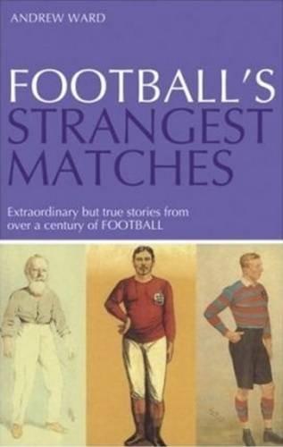 Football's Strangest Matches (Strangest Series)