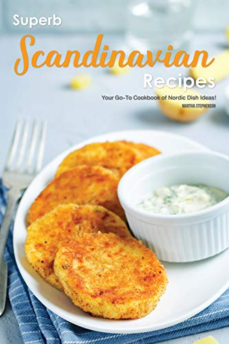 #freebooks – Superb Scandinavian Recipes: Your Go-To Cookbook of Nordic Dish Ideas! by Martha Stevenson