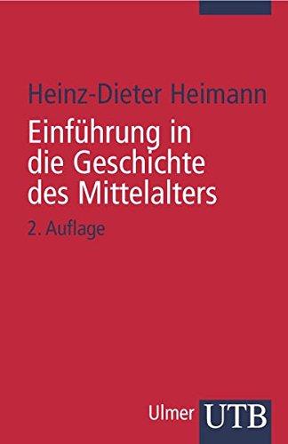 Einführung in die Geschichte des Mittelalters (Uni-Taschenbücher S)