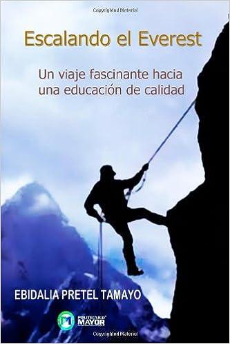 Escalando el Everest: Hacia Una Educación de Calidad: Amazon ...