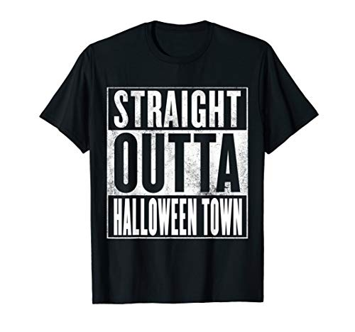 Halloween Town T-Shirt - STRAIGHT OUTTA HALLOWEEN TOWN Shirt