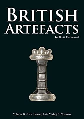 British Artefacts: Late Saxon, Late Viking & Norman by Brett Hammond (2013-05-07)
