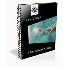 Natation: Le crawl et les battements (Top kick for champions) (French Edition)
