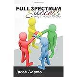 Full Spectrum Success: Living and Leading in True Color
