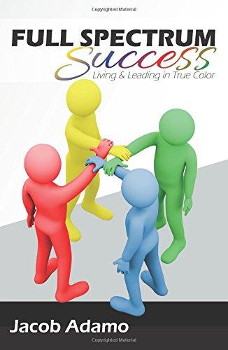Full Spectrum Success: Living and Leading in True Color ebook