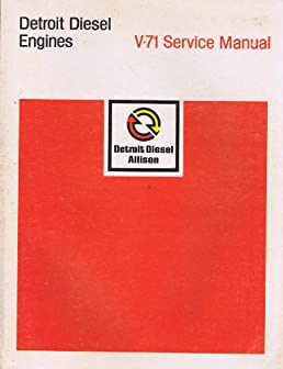detroit diesel engines v 71 service manual detroit diesel allison rh amazon com detroit diesel engines v71 service manual Detroit Diesel 92 Series