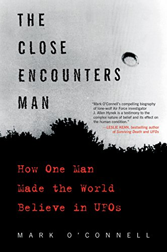 The Close Encounters Man: How One Man Made the World Believe in UFOs cover