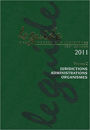 Lire Le guide des professions juridiques 2011 : Volume 2, juridictions administrations organismes (1Cédérom) pdf epub