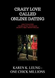 Crazy love called online dating: how to succeed online dating techniques secrets timely breakthrough (English Edition)