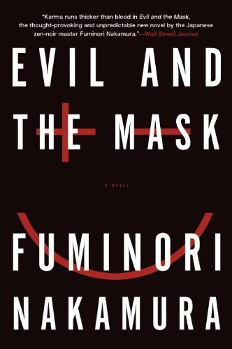 Evil and the Mask by Fuminori Nakamura (2014-06-12)