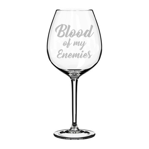 Wine Glass Goblet Funny Blood Of My Enemies (10 oz) MIP