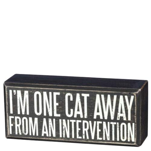 (Primitives by Kathy Box Sign - I'm One Cat Away from an Intervention - 6