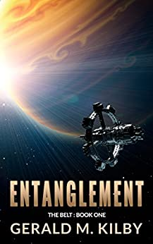 Entanglement (The Belt Book 1) by [Kilby, Gerald M.]