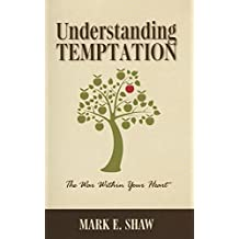 Understanding Temptation: The War Within Your Heart