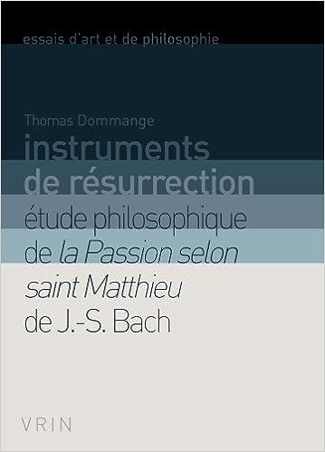 En ligne téléchargement gratuit Instruments de résurrection. Études philosophiques de la Passion Selon Saint Matthieu epub pdf