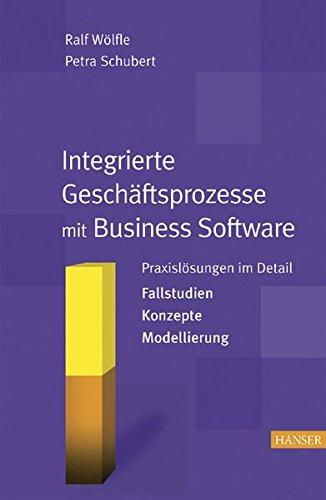 Integrierte Geschäftsprozesse mit Business Software: Praxislösungen im Detail Taschenbuch – 6. Oktober 2005 Ralf Wölfle Petra Schubert 3446403191 Management